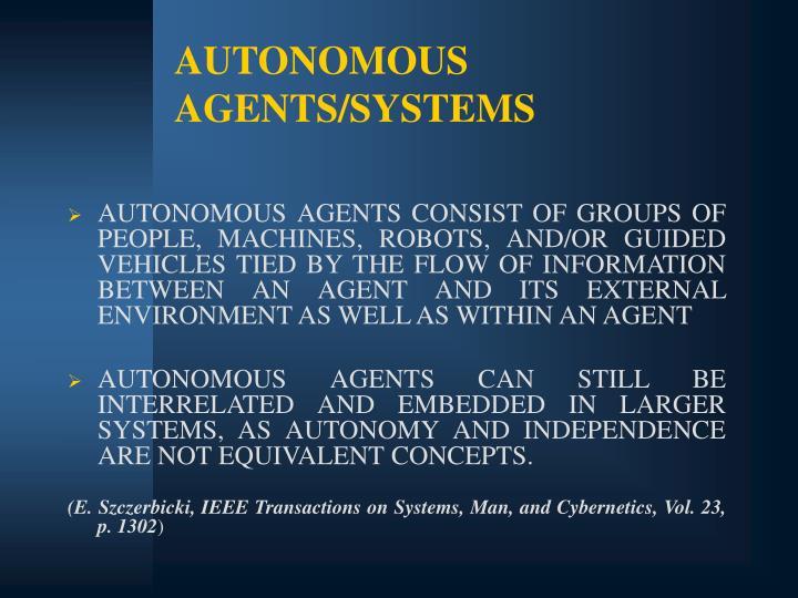 AUTONOMOUS AGENTS/SYSTEMS