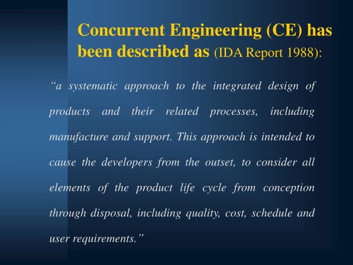 Concurrent Engineering (CE) has been described as