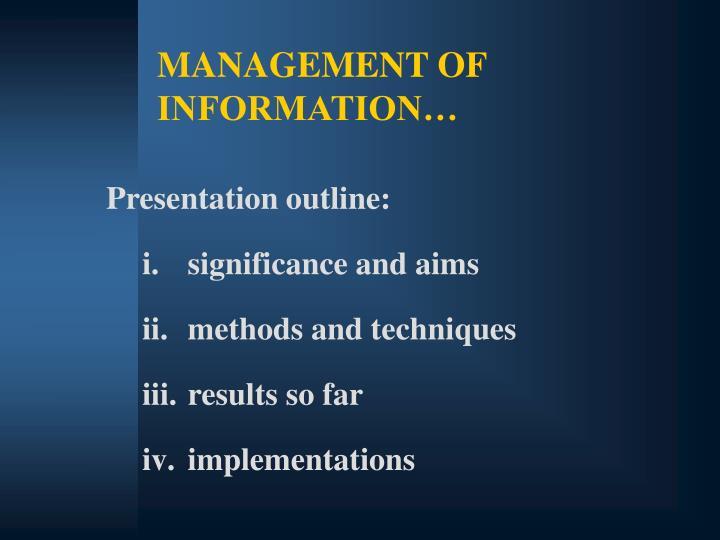 MANAGEMENT OF INFORMATION…
