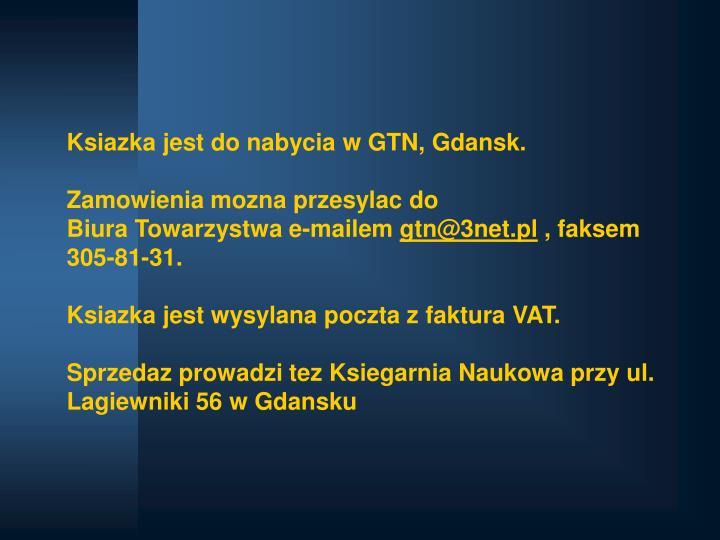Ksiazka jest do nabycia w GTN, Gdansk.