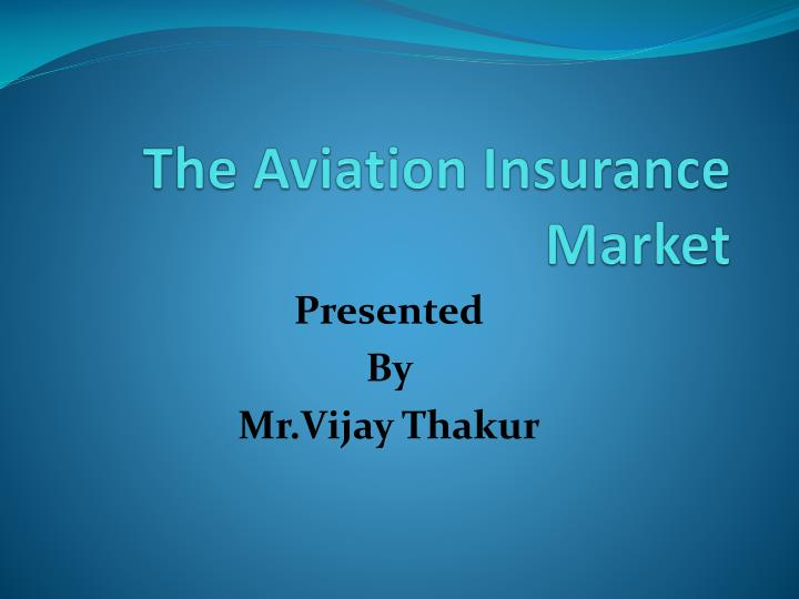 Ppt the aviation insurance market powerpoint presentation id4182195 the aviation insurance market toneelgroepblik Choice Image