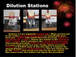dilution stations