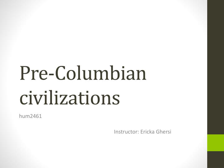 pre columbian civilizations Ancient origins articles related to pre-columbian in the sections of history, archaeology, human origins, unexplained, artifacts, ancient places and myths and legends.