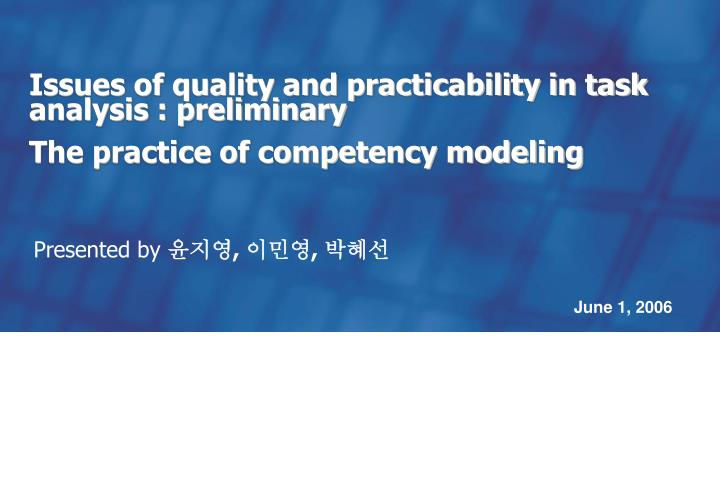 Issues of quality and practicability in task analysis : preliminary