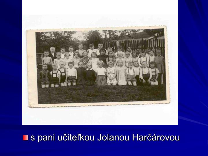 s pani učiteľkou Jolanou Harčárovou