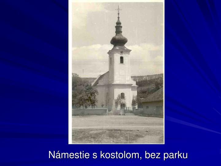 Námestie s kostolom, bez parku