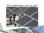 vol vertrouwen yes we can