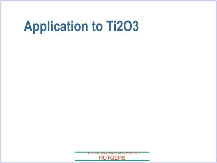 Application to Ti2O3
