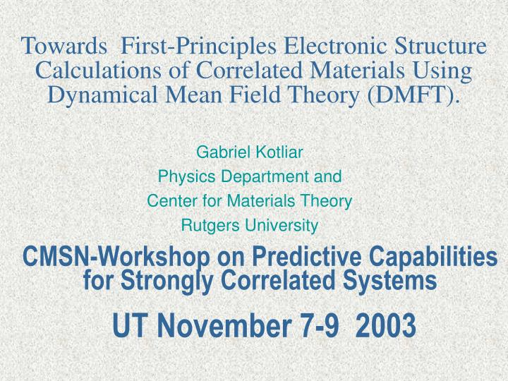 Towards  First-Principles Electronic Structure Calculations of Correlated Materials Using Dynamical ...