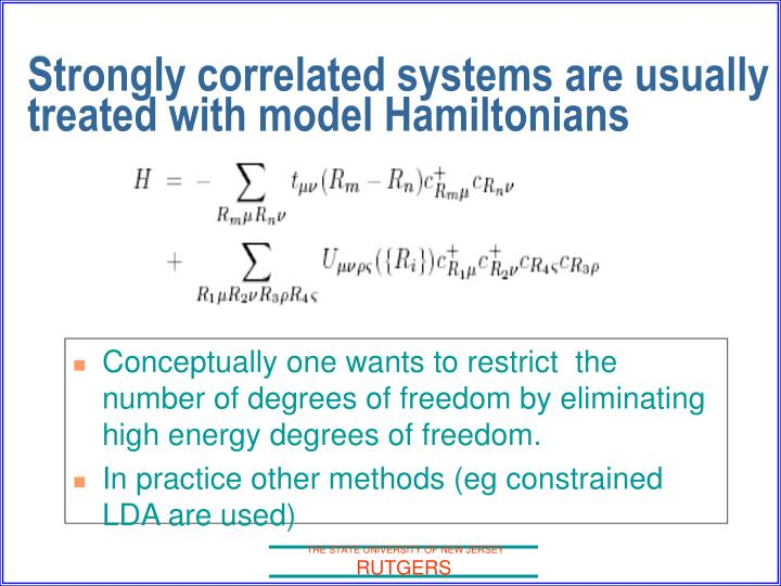 Strongly correlated systems are usually treated with model Hamiltonians