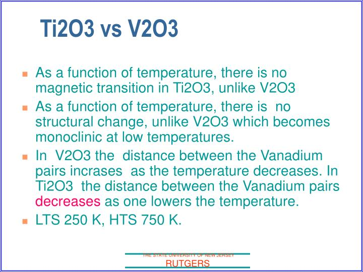 As a function of temperature, there is no magnetic transition in Ti2O3, unlike V2O3