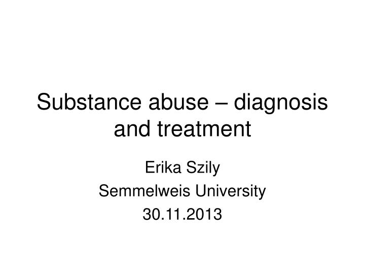 substance abuse diagnosis and treatment n.
