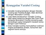 keunggulan variabel costing