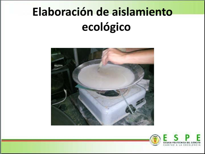 Elaboración de aislamiento ecológico