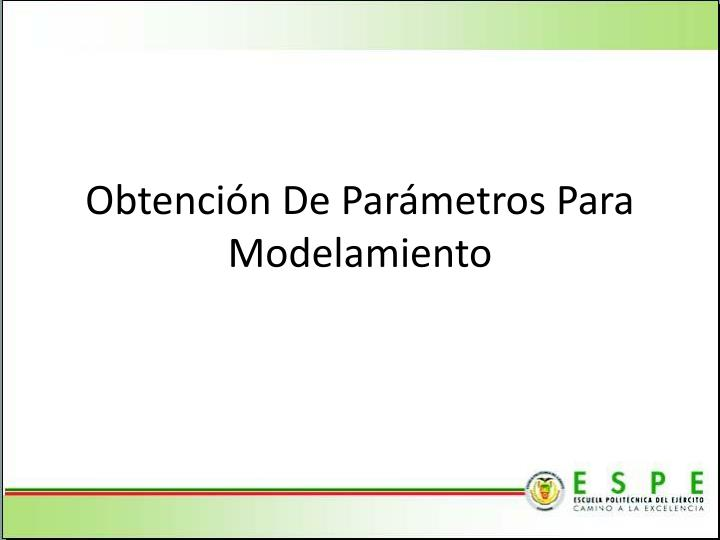Obtención De Parámetros Para Modelamiento