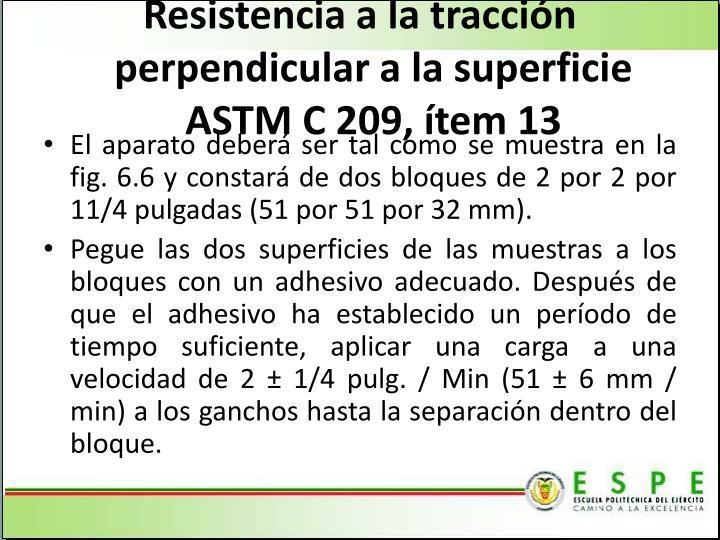 Resistencia a la tracción perpendicular a la superficie ASTM C 209, ítem 13