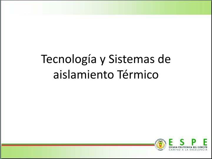 Tecnolog a y sistemas de aislamiento t rmico