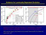 evidence for luminosity dependent evolution