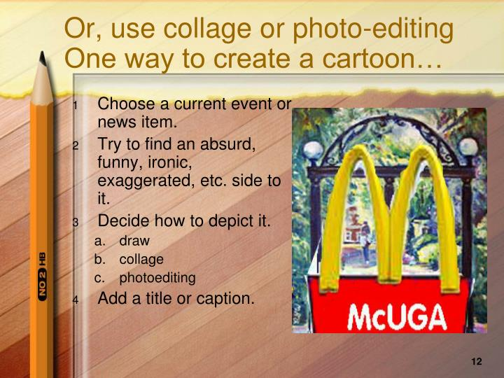 Or, use collage or photo-editing