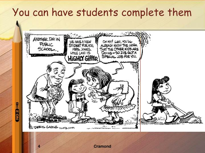 You can have students complete them