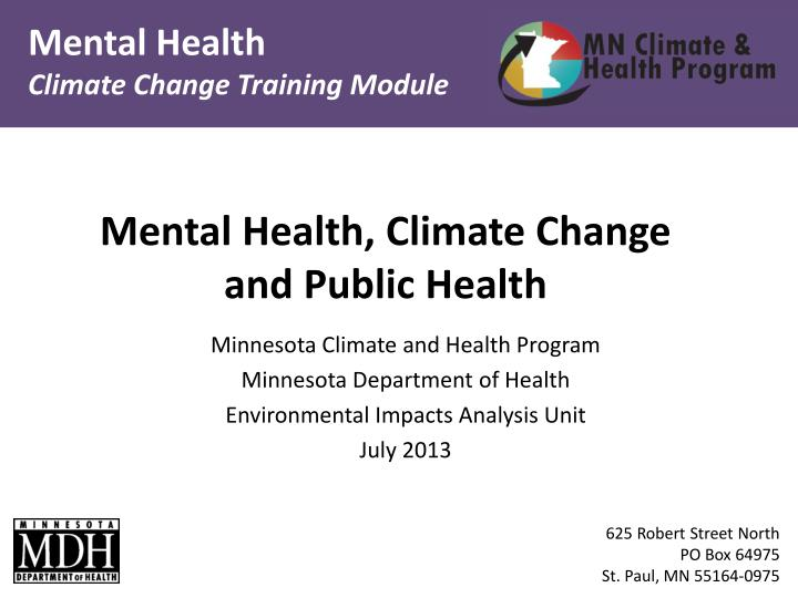 Mental health climate change and public health