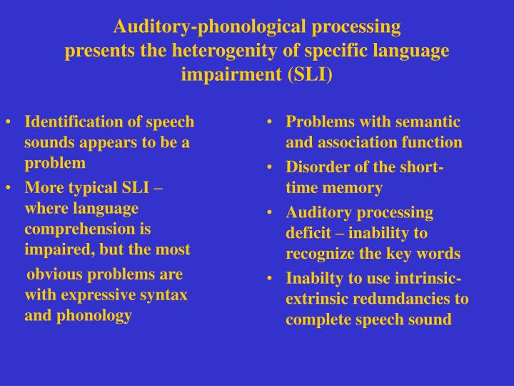 Identification of speech sounds appears to be a problem