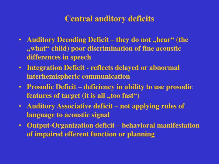 Central auditory deficits