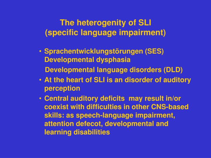 The heterogenity of SLI