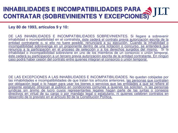 INHABILIDADES E INCOMPATIBILIDADES PARA CONTRATAR (SOBREVINIENTES Y EXCEPCIONES)