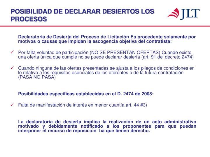 POSIBILIDAD DE DECLARAR DESIERTOS LOS PROCESOS