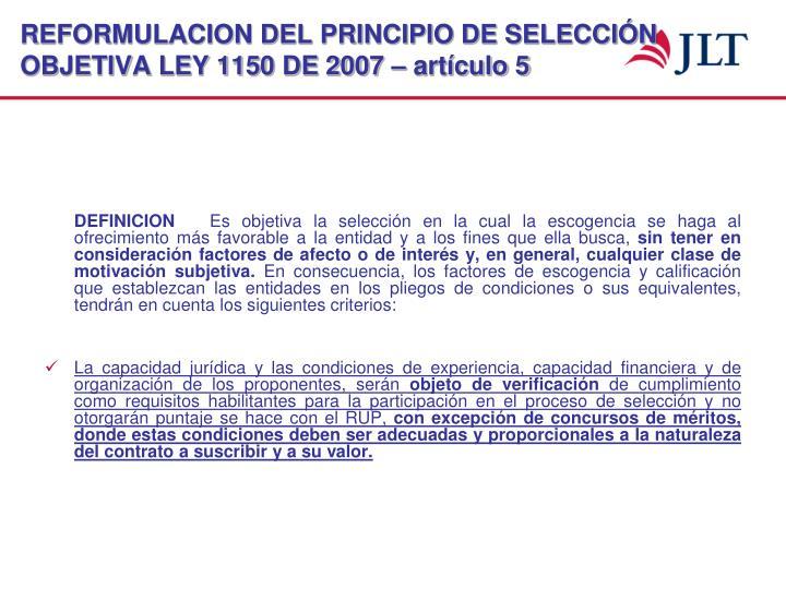 REFORMULACION DEL PRINCIPIO DE SELECCIÓN OBJETIVA LEY 1150 DE 2007 – artículo 5