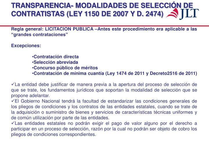 TRANSPARENCIA- MODALIDADES DE SELECCIÓN DE CONTRATISTAS (LEY 1150 DE 2007 Y D. 2474)