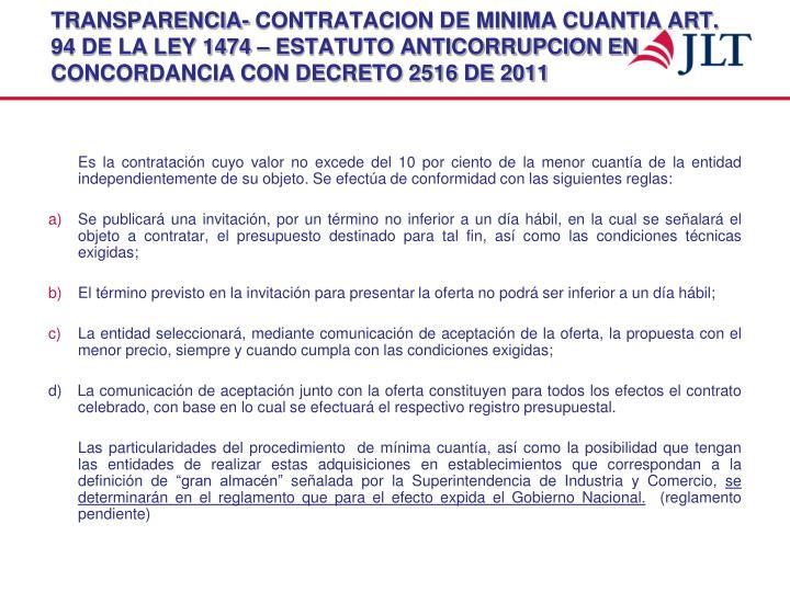 TRANSPARENCIA- CONTRATACION DE MINIMA CUANTIA ART. 94 DE LA LEY 1474 – ESTATUTO ANTICORRUPCION EN CONCORDANCIA CON DECRETO 2516 DE 2011