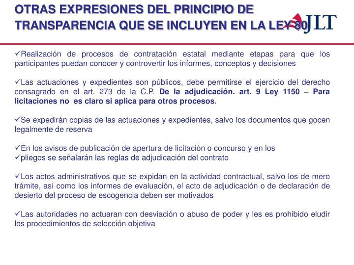 OTRAS EXPRESIONES DEL PRINCIPIO DE TRANSPARENCIA QUE SE INCLUYEN EN LA LEY 80