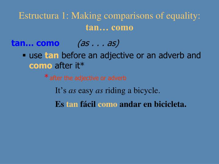 Estructura 1: Making comparisons of equality: