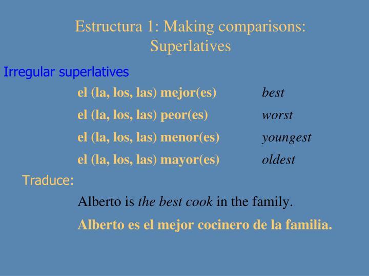 Estructura 1: Making comparisons: Superlatives