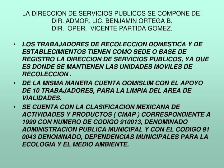 LA DIRECCION DE SERVICIOS PUBLICOS SE COMPONE DE: