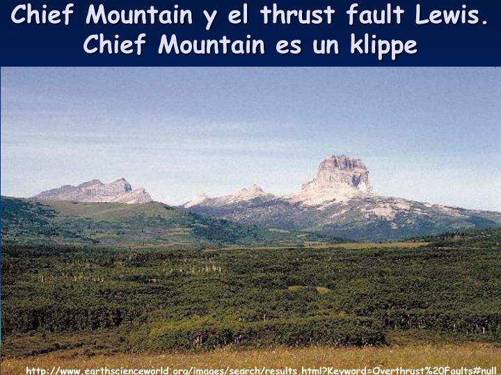 Chief Mountain y el thrust fault Lewis. Chief Mountain es un klippe