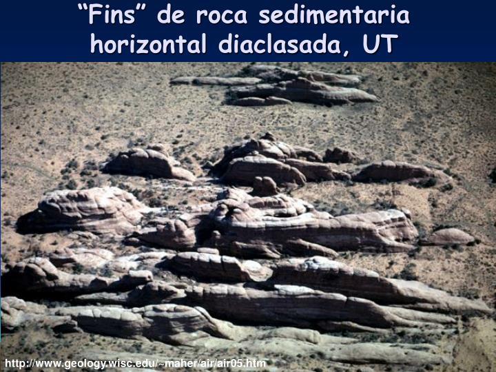 """""""Fins"""" de roca sedimentaria horizontal diaclasada, UT"""