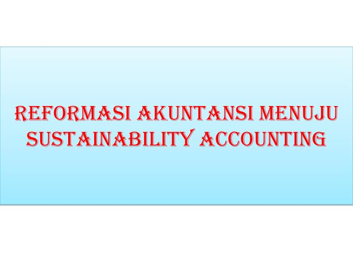 PPT - Integrated Reporting vs Sustainability Reporting