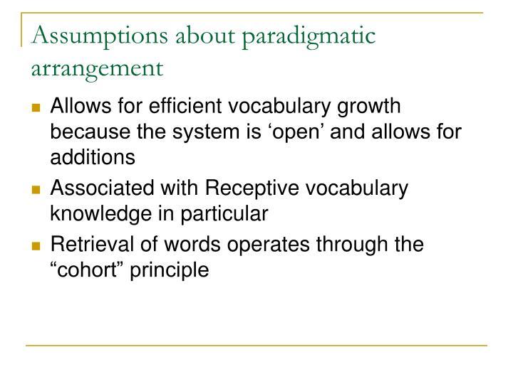 Assumptions about paradigmatic arrangement