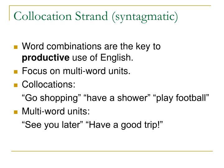 Collocation Strand (syntagmatic)