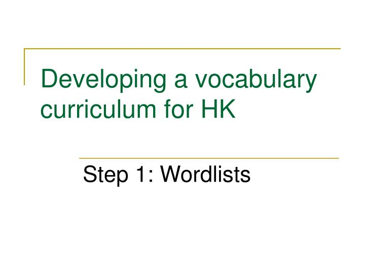 Developing a vocabulary curriculum for HK