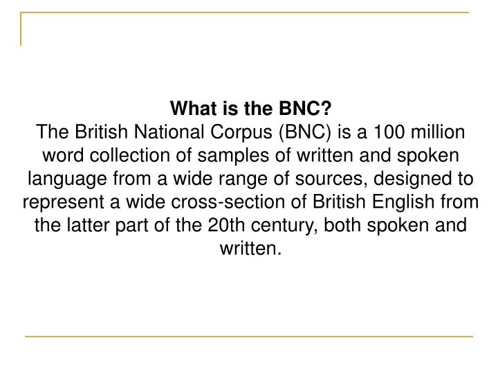 What is the BNC?