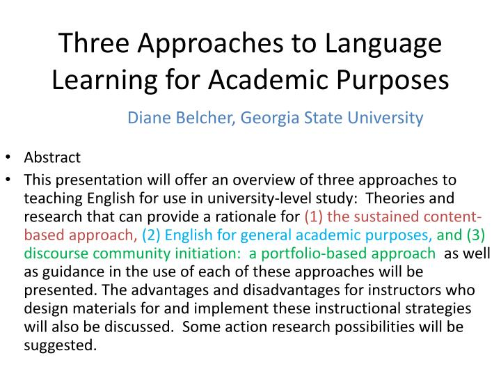 three approaches to language learning for academic purposes diane belcher georgia state university n.