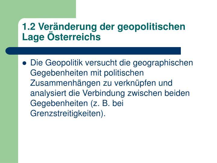 1.2 Veränderung der geopolitischen Lage Österreichs
