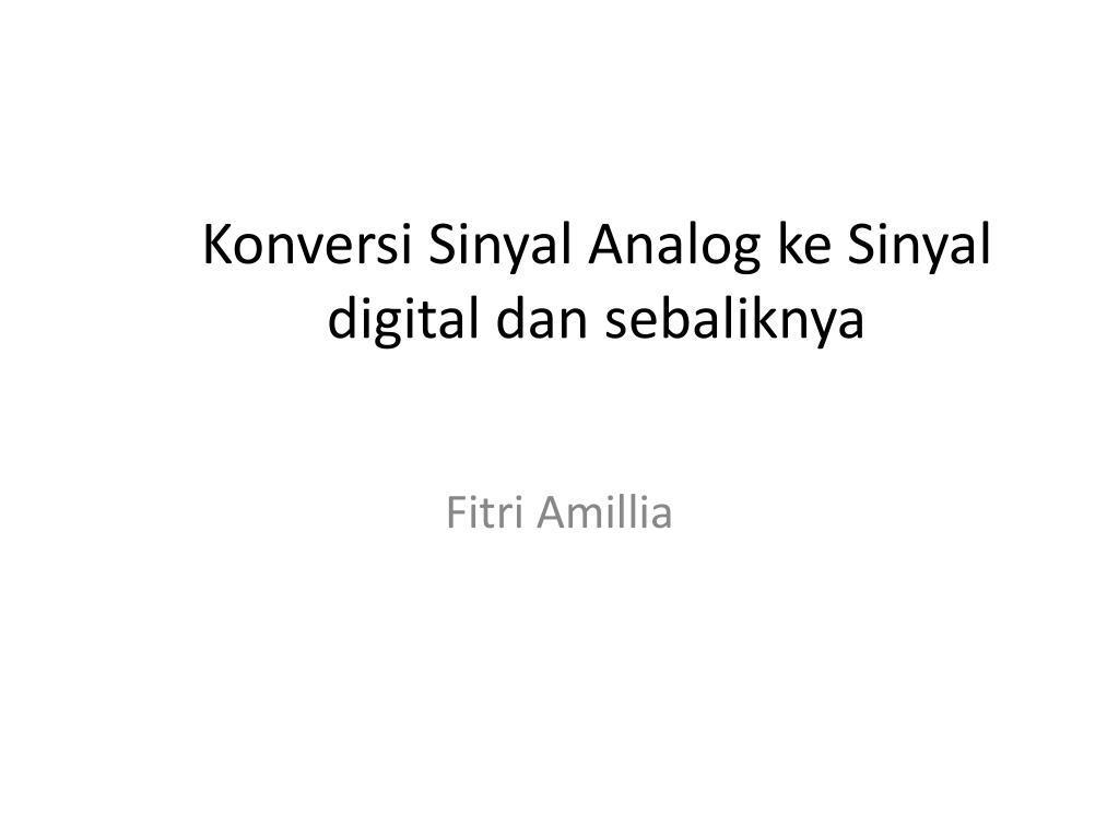Ppt Konversi Sinyal Analog Ke Sinyal Digital Dan Sebaliknya Powerpoint Presentation Id 4184803