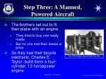 step three a manned powered aircraft