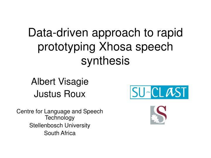 data driven approach to rapid prototyping xhosa speech synthesis n.