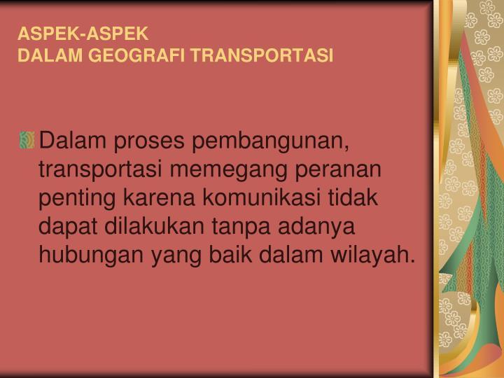 Aspek aspek dalam geografi transportasi1